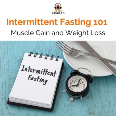 Intermittent Fasting 101 - Muscle Gain and Weight Loss