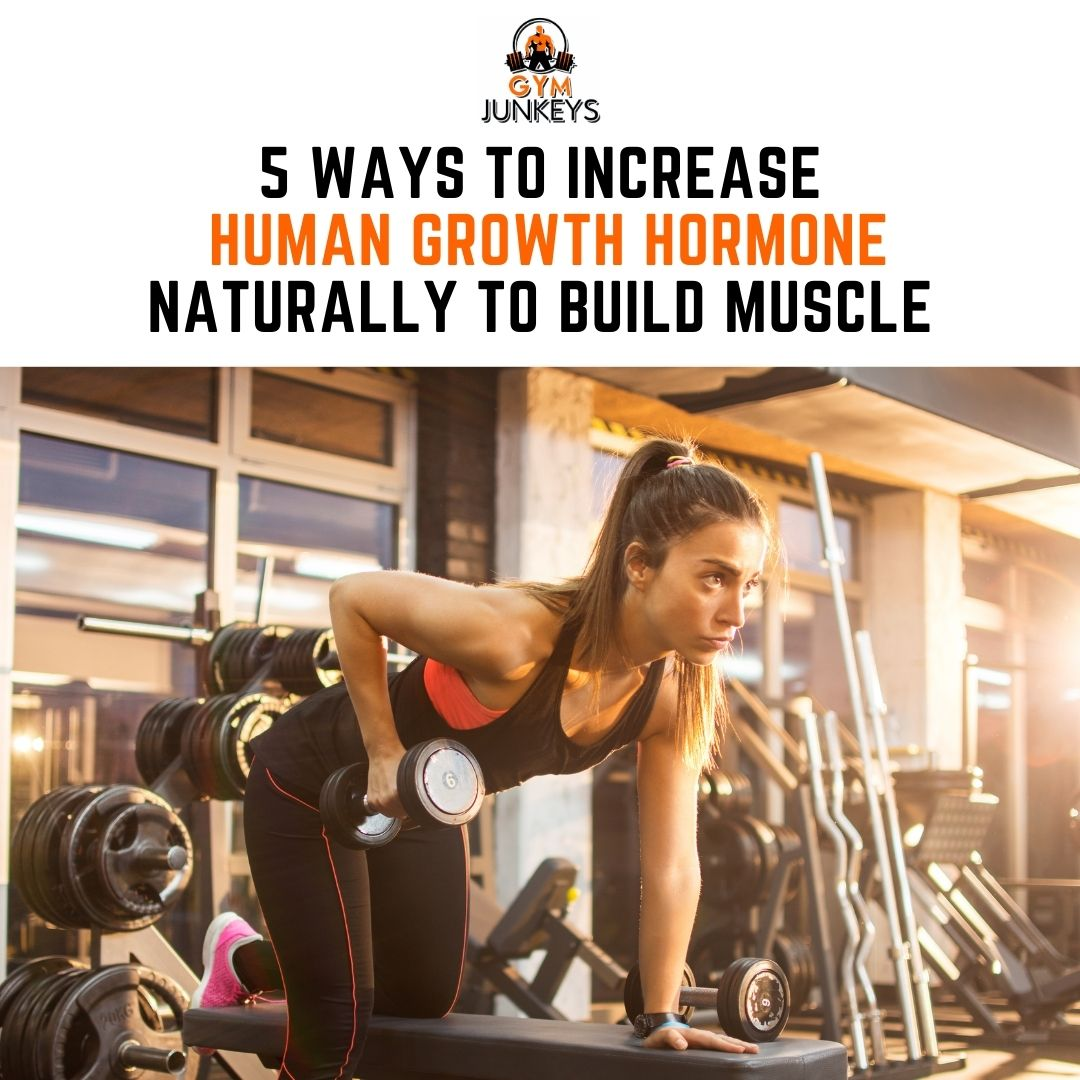 5 Ways to Increase Human Growth Hormone Naturally to Build Muscle